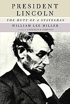 President Lincoln : the duty of a statesman