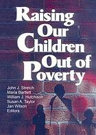 Raising our children out of poverty