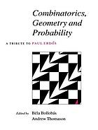 Combinatorics, geometry, and probability : a tribute to Paul Erdős