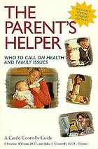 The parent's helper : who to call on health and family issues