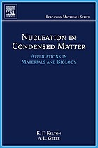 Nucleation in condensed matter : applications in materials and biology