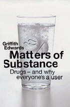 Matters of substance : drugs - and why everyone's a user
