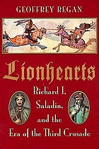Lionhearts : Saladin, Richard I, and the era of the Third Crusade