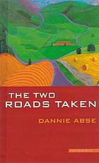 The two roads taken : a prose miscellany