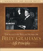 Thoughts and reflections on Billy Graham's life principles.
