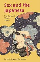 Sex and the Japanese : the sensual side of Japan