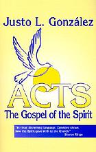 Acts : the gospel of the spirit