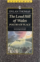The loud hill of Wales : poetry of place