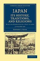 Japan : its history, traditions, and religions : with the narrative of a visit in 1879