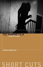 The vampire film : undead cinema