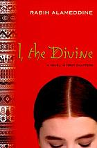 I, the divine : a novel in first chapters