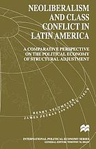 Neoliberalism and class conflict in Latin America : a comparative perspective on the political economy of structural adjustment