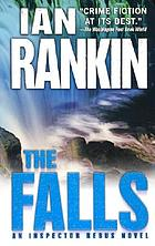 The falls : an Inspector Rebus novel