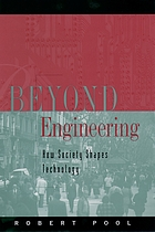 Beyond engineering : how society shapes technology.