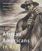 African Americans in art : selections from the Art Institute of Chicago ; [editor, Susan F. Rossen].