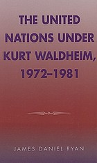 The United Nations under Kurt Waldheim, 1972-1981