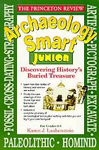 Archaeology smart junior : discovering history's buried treasures