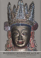Buddhist sculpture in clay : early western Himalayan art, late 10th to early 13th centuries