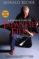 A hundred years of Japanese film : a concise history, with a selective guide to DVDs and videos