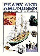 Peary and Amundsen : race to the poles