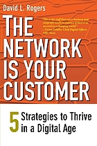 The network is your customer : five strategies to thrive in a digital world