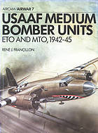 USAAF medium bomber units, ETO and MTO, 1942-45