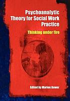 Psychoanalytic theory for social work practice.