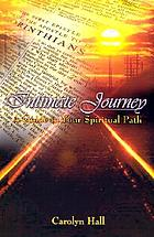 Intimate journey : a guide for your spiritual path