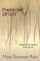 Phantoms afoot : helping the spirits among us