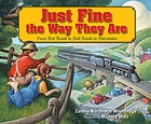 Just fine the way they are : from dirt roads to rail roads to interstates