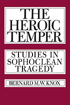 The heroic temper; studies in Sophoclean tragedy,