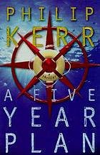A five year plan : a novel