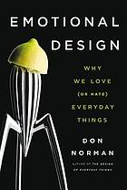 Emotional design : why we love (or hate) everyday things