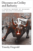 Discourse on civility and barbarity : a critical history of religion and related categories