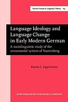 Language ideology and language change in early modern German : a sociolinguistic study of the consonantal system of Nuremberg