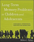Long-term memory problems in children and adolescents : assessment, intervention, and effective instruction