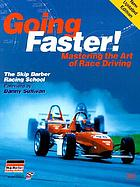 Going faster! : mastering the art of race driving
