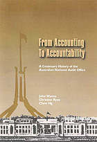From accounting to accountability : a centenary history of the Australian National Audit Office