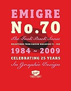 Emigre. No. 70, The look back issue, 1984-2009 : selections from Emigre magazine, #1-#69