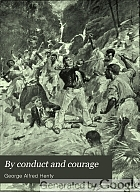 By conduct and courage : a story of the days of Nelson