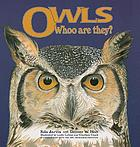 Owls : whoo [i.e. who] are they?