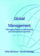 Global human resource management : managing people in developing and transitional countries