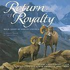 Return of royalty : wild sheep of North America