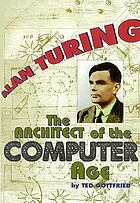 Alan Turing : the architect of the computer age