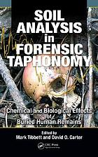 Soil analysis in forensic taphonomy : chemical and biological effects of buried human remains