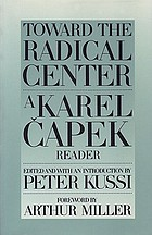 Toward the radical center : a Karel Čapek reader
