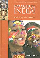 Pop culture India! : media, arts, and lifestyle