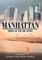 Manhattan : seeds of the big apple