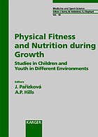 Physical fitness and nutrition during growth : studies in children and youth in different environments