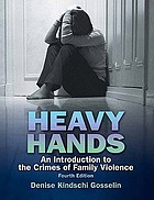 Heavy Hands: An Introduction to the Crimes of Family Violence cover image